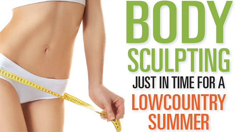 Body Sculpting Just in Time for a Lowcountry Summer