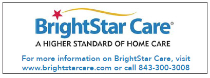 For more information on BrightStar Care, visit www.brightstarcare.com or call 843-300-3008