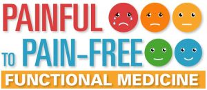 Painful to Pain-free: Functional Medicine