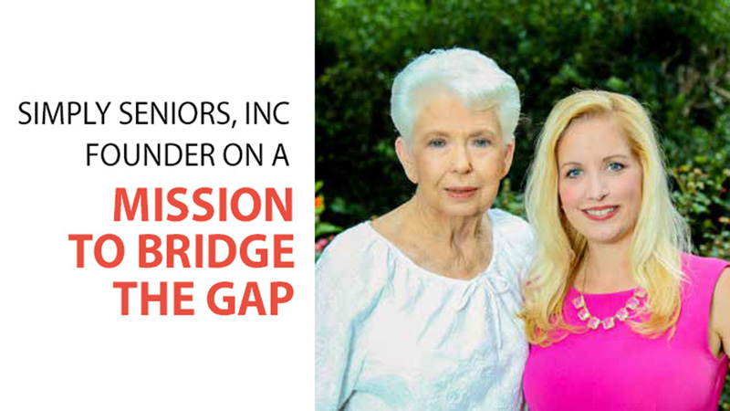 Simply Seniors, Inc Founder on a Mission to Bridge the Gap