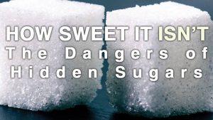 The dangers of hidden sugars.
