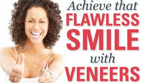 Achieve that flawless smile with veneers