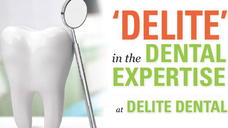 Dental expertise at Delite Dental