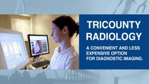 Tricounty Radiology is a Convenient and Less Expensive Option for Diagnostic Imaging