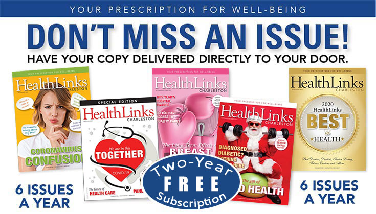 HealthLinks Charleston Magazine Free 2 Year Subscription